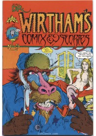 Dr. Wirtham's Comix & Stories #5 - 6